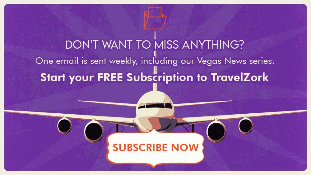 Subscribe TravelZork Vegas Newsletter